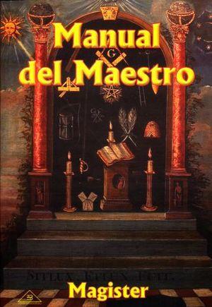 MANUAL DEL MAESTRO. LA MASONERIA REVELADA