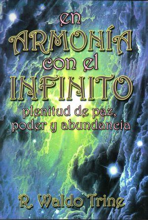 EN ARMONIA CON EL INFINITO. PLENITUD DE PAZ PODER Y ABUNDANCIA