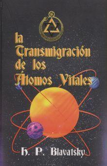 TRANSMIGRACION DE LOS ATOMOS VITALES, LA