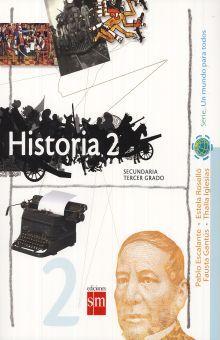 HISTORIA 2 TERCER GRADO. UN MUNDO PARA TODOS SECUNDARIA