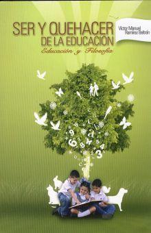 SER Y QUE HACER DE LA EDUCACION. EDUCACION Y FILOSOFIA