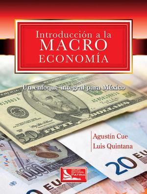 INTRODUCCION A LA MACROECONOMIA. UN ENFOQUE INTEGRAL PARA MEXICO