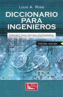 DICCIONARIO PARA INGENIEROS ESPAÑOL-INGLES / INGLES-ESPAÑOL / 3 ED.