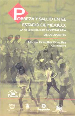 POBREZA Y SALUD EN EL ESTADO DE MEXICO LA ATENCION NO HOSPITALARIA DE LA DIABETES
