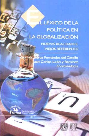 LEXICO DE LA POLITICA EN LA GLOBALIZACION, EL. NUEVAS REALIDADES VIEJOS REFERENTES