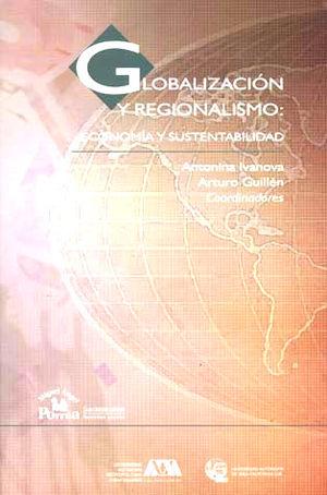 GLOBALIZACION Y REGIONALISMO. ECONOMIA Y SUSTENTABILIDAD