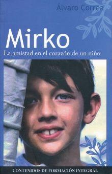MIRKO. LA AMISTAD EN EL CORAZON DE UN NIÑO