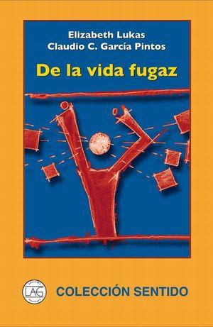 DE LA VIDA FUGAZ