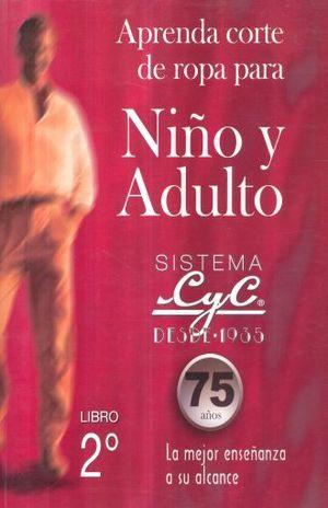 APRENDA CORTE DE ROPA PARA NIÑO Y ADULTO 2 SISTEMA CYC. SECUNDARIA / 35 ED.