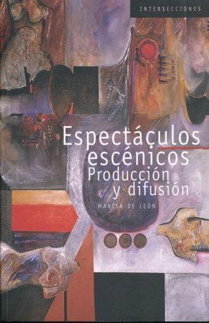 ESPECTACULOS ESCENICOS. PRODUCCION Y DIFUSION / 2 ED.
