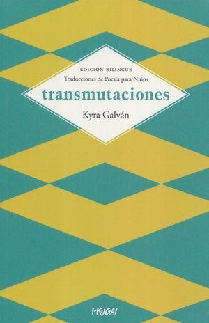 TRANSMUTACIONES. TRADUCCIONES DE POESIA PARA NIÑOS (EDICION BILINGUE)