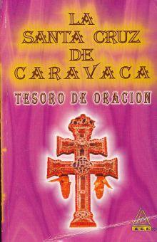 SANTA CRUZ DE CARAVACA, LA. TESORO DE ORACION