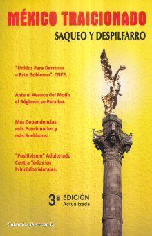 MEXICO TRAICIONADO. SAQUEO Y DESPILFARRO / 2 ED.