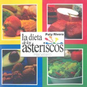 DIETA DE LOS ASTERISCOS, LA / RECETARIO