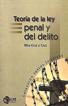 TEORIA DE LA LEY PENAL Y DEL DELITO