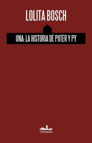 UNA. LA HISTORIA DE PIITER Y PY