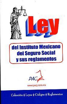 LEY DEL SEGURO SOCIAL Y SUS REGLAMENTOS