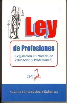 LEY DE PROFESIONES. LEGISLACION EN MATERIA DE EDUCACION Y PROFESIONES