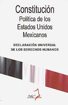 CONSTITUCION POLITICA DE LOS ESTADOS UNIDOS MEXICANOS. DECLARACION UNIVERSAL DE LOS DERECHOS HUMANOS