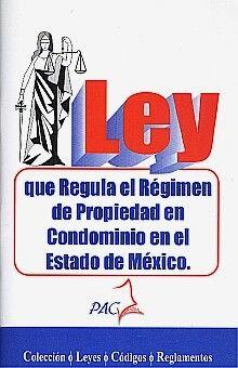 LEY QUE REGULA EL REGIMEN DE PROPIEDAD EN CONDOMINIO EN EL ESTADO DE MEXICO