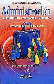 ADMINISTRACION DE PEQUEÑAS Y MEDIANAS EMPRESAS. ESTRATEGIAS DE CRECIMIENTO