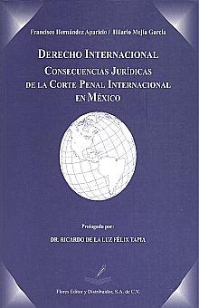 DERECHO INTERNACIONAL. CONSECUENCIAS JURIDICAS DE LA CORTE PENAL INTERNACIONAL EN MEXICO