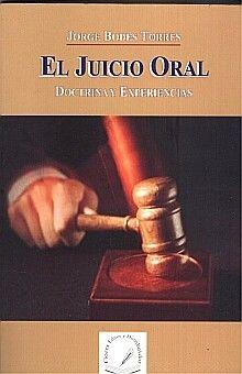 JUICIO ORAL, EL / DOCTRINA Y EXPERIENCIAS