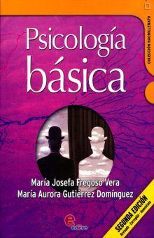 PSICOLOGIA BASICA. BACHILLERATO / 2 ED.