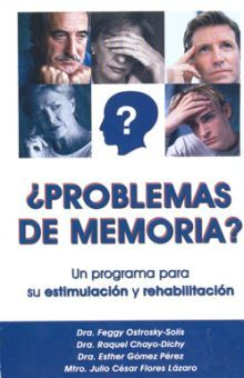 PROBLEMAS DE MEMORIA. UN PROGRAMA PARA SU ESTIMULACION Y REHABILITACION (INCLUYE CUADERNO DE TRABAJ)