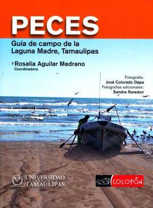 PECES. GUIA DE CAMPO DE LA LAGUNA MADRE TAMAULIPAS