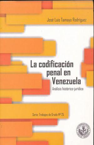 CODIFICACION PENAL EN VENEZUELA, LA. ANALISIS HISTORICO JURIDICO