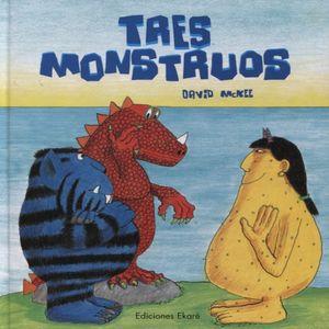 TRES MONSTRUOS / PD.