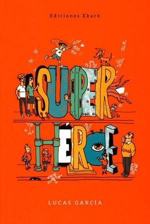 Superhéroe / 2 ed.
