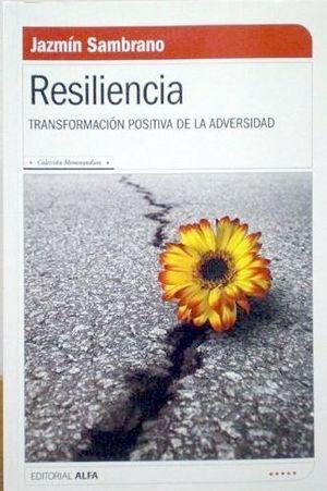 RESILIENCIA. TRANSFORMACION POSITIVA DE LA ADVERSIDAD / 3 ED.