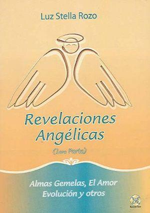 REVELACIONES ANGELICAS PRIMERA PARTE. ALMAS GEMELAS EL AMOR EVOLUCION Y OTROS