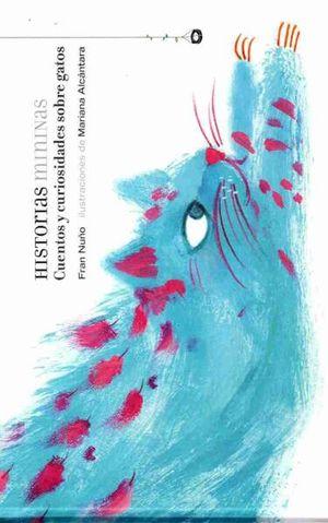 Historias mininas. Cuentos y curiosidades sobre gatos / pd.