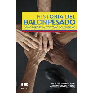 Historia del balonpesado como deporte autóctono colombiano