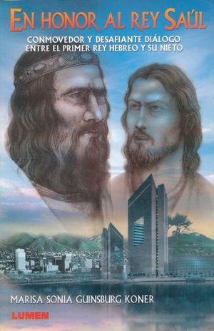 EN HONOR AL REY SAUL. CONMOVEDOR Y DESAFIANTE DIALOGO ENTRE EL PRIMER REY HEBREO Y SU NIETO