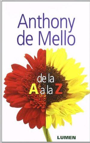 ANTHONY DE MELLO DE LA A A LA Z / POR SUS FRUTOS LOS CONOCERAN