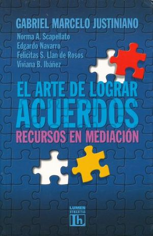 ARTE DE LOGRAR ACUERDOS, EL. RECURSOS EN MEDIACION