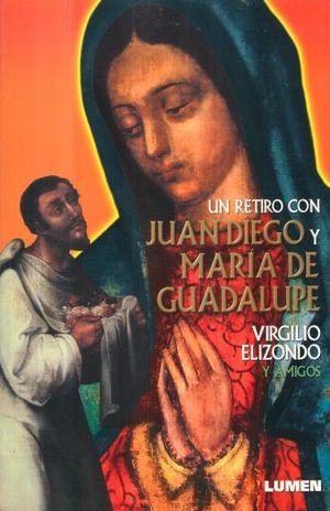 UN RETIRO CON JUAN DIEGO Y MARIA DE GUADALUPE