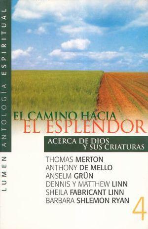 CAMINO HACIA EL ESPLENDOR, EL. ACERCA DE DIOS Y SUS CRIATURAS