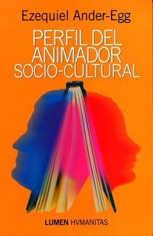 PERFIL DEL ANIMADOR SOCIO CULTURAL