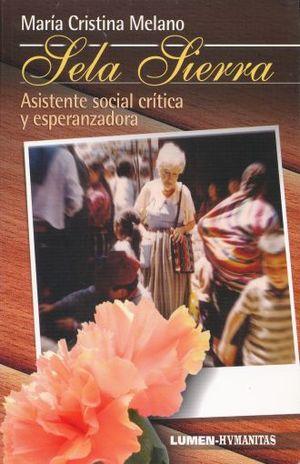 SELA SIERRA. ASISTENTE SOCIAL CRITICA Y ESPERANZADORA