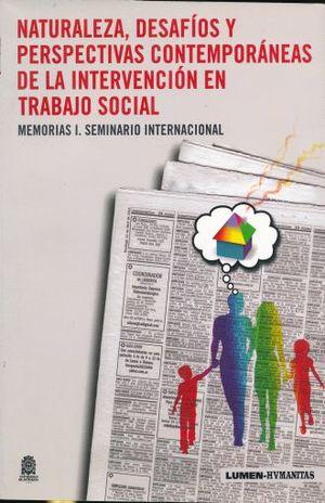 NATURALEZA DESAFIOS Y PERSPECTIVAS CONTEMPORANEAS DE LA INTERVENCION EN TRABAJO SOCIAL