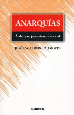 ANARQUIAS. AMBITOS NO JERARQUICOS DE LO SOCIAL