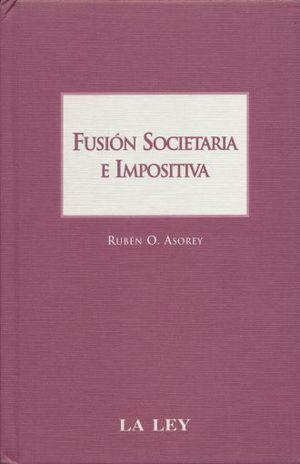 FUSION SOCIETARIA E IMPOSITIVA / PD.