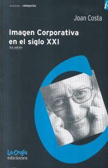 IMAGEN CORPORATIVA EN EL SIGLO XXI / 4 ED.