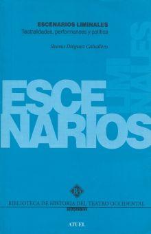 ESCENARIOS LIMINALES. TEATRALIDADES PERFOMANCES Y POLITICA