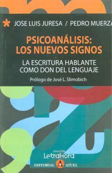 PSICOANALISIS LOS NUEVOS SIGNOS. LA ESCRITURA HABLANTE COMO DON DEL LENGUAJE